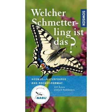 Welcher Schmetterling ist das? (Kosmos-Naturführer Basics)
