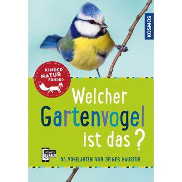 Welcher Gartenvogel ist das? Kindernaturführer 85 Vogelarten vor deiner Haustür